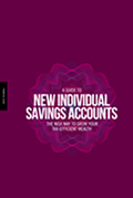A Guide to New Individual Savings Accounts