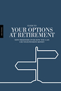 Guide to Your Options at Retirement