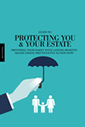 Guide to Protecting You & Your Estate